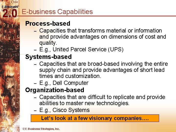 E-Business E-business Capabilities Process-based – – Capacities that transforms material or information and provide