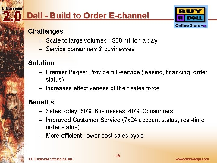 E-Business Dell - Build to Order E-channel Challenges – Scale to large volumes -