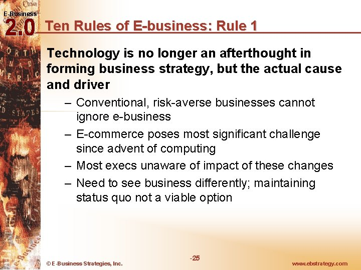 E-Business Ten Rules of E-business: Rule 1 Technology is no longer an afterthought in