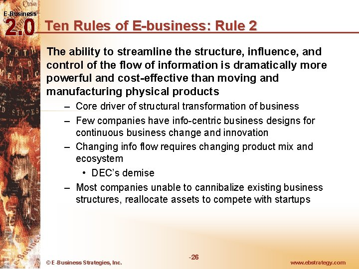 E-Business Ten Rules of E-business: Rule 2 The ability to streamline the structure, influence,