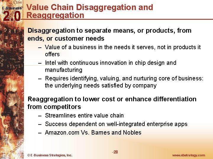 E-Business Value Chain Disaggregation and Reaggregation Disaggregation to separate means, or products, from ends,