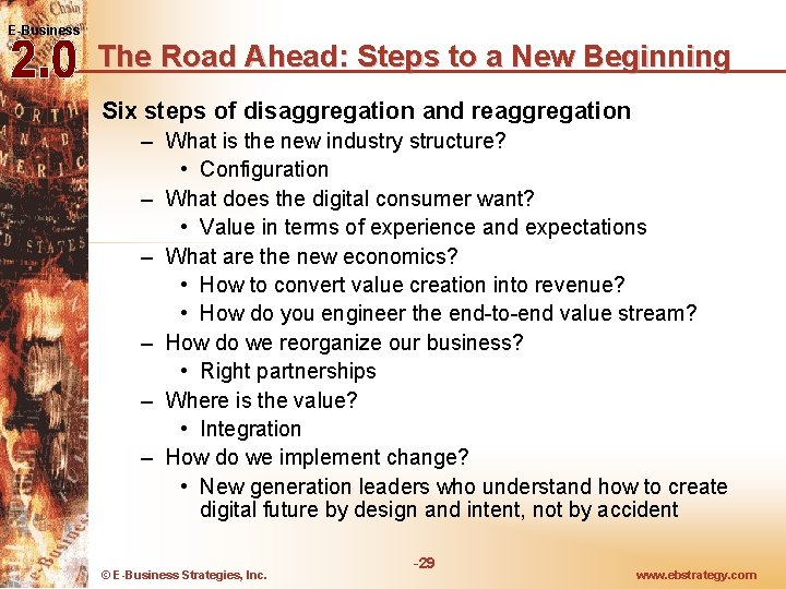 E-Business The Road Ahead: Steps to a New Beginning Six steps of disaggregation and