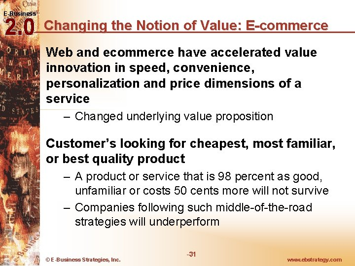 E-Business Changing the Notion of Value: E-commerce Web and ecommerce have accelerated value innovation