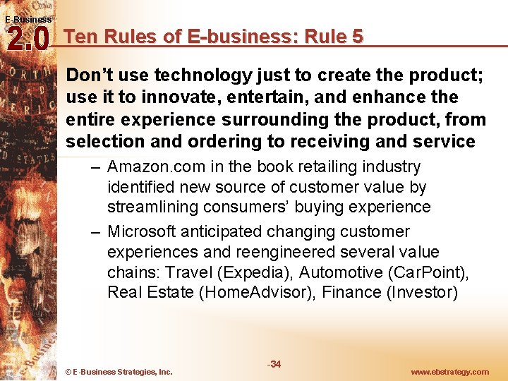 E-Business Ten Rules of E-business: Rule 5 Don't use technology just to create the