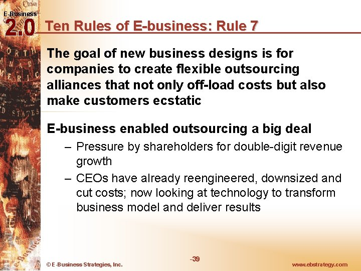 E-Business Ten Rules of E-business: Rule 7 The goal of new business designs is