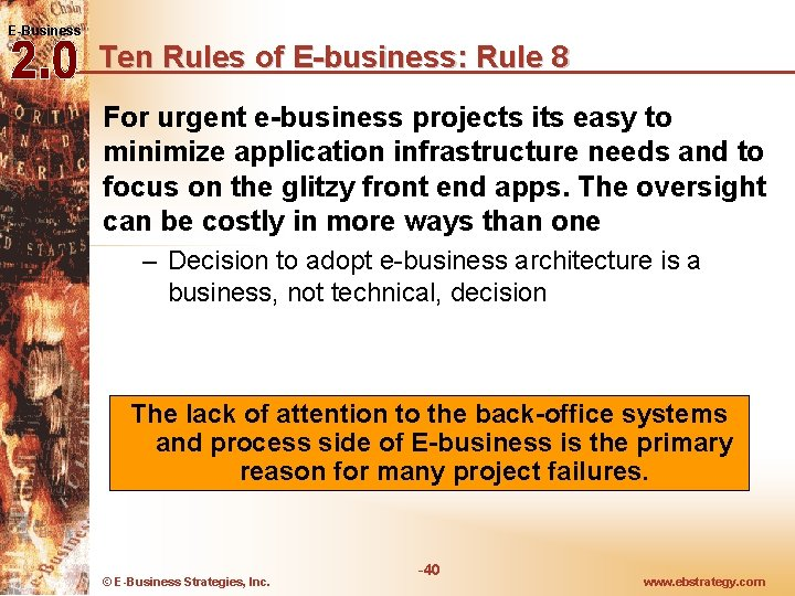 E-Business Ten Rules of E-business: Rule 8 For urgent e-business projects its easy to