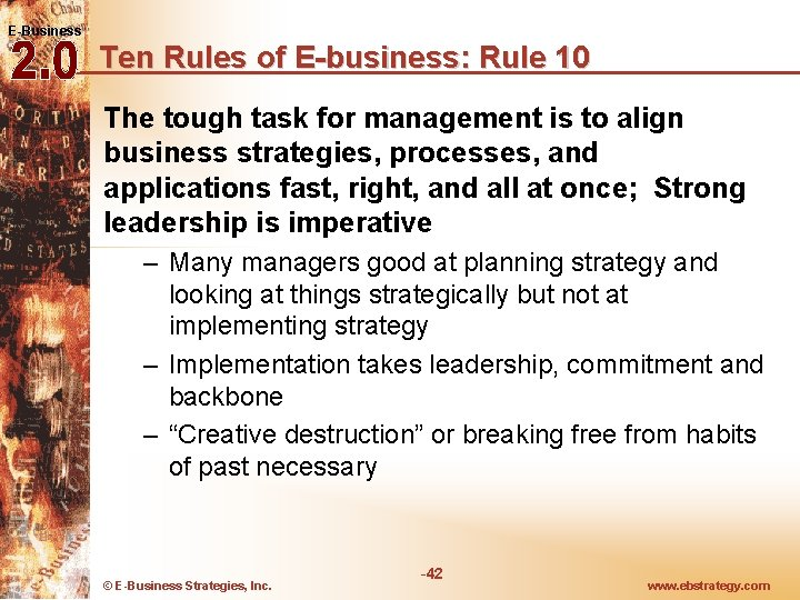 E-Business Ten Rules of E-business: Rule 10 The tough task for management is to