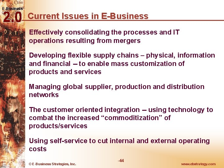 E-Business Current Issues in E-Business Effectively consolidating the processes and IT operations resulting from