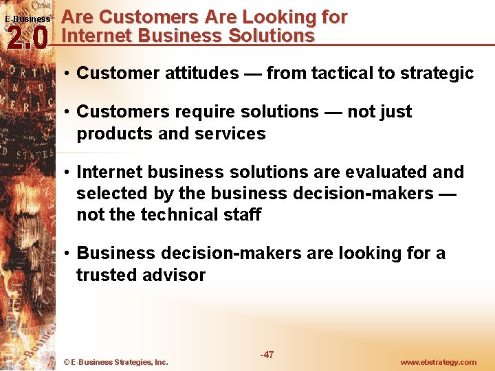 E-Business Are Customers Are Looking for Internet Business Solutions • Customer attitudes — from