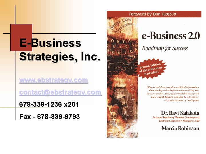 E-Business Strategies, Inc. www. ebstrategy. com contact@ebstrategy. com 678 -339 -1236 x 201 Fax