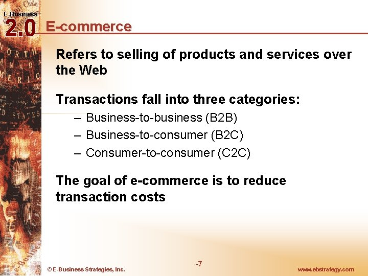 E-Business E-commerce Refers to selling of products and services over the Web Transactions fall