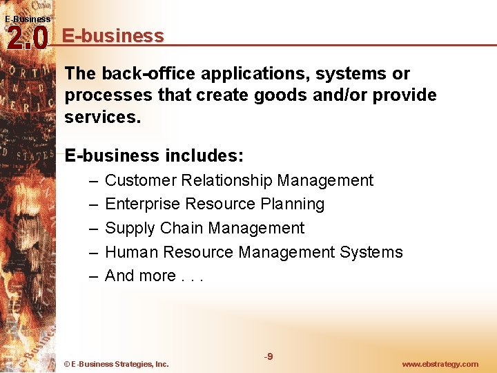 E-Business E-business The back-office applications, systems or processes that create goods and/or provide services.