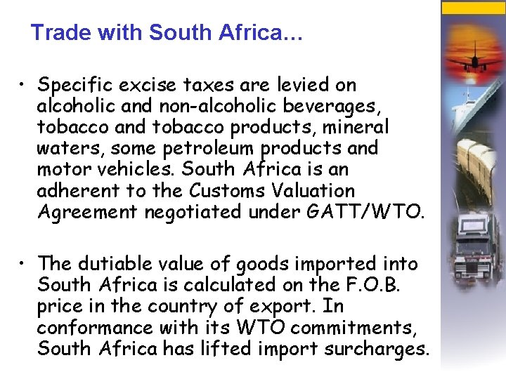 Trade with South Africa… • Specific excise taxes are levied on alcoholic and non-alcoholic