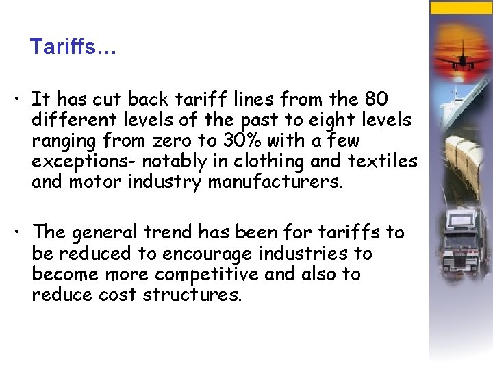 Tariffs… • It has cut back tariff lines from the 80 different levels of