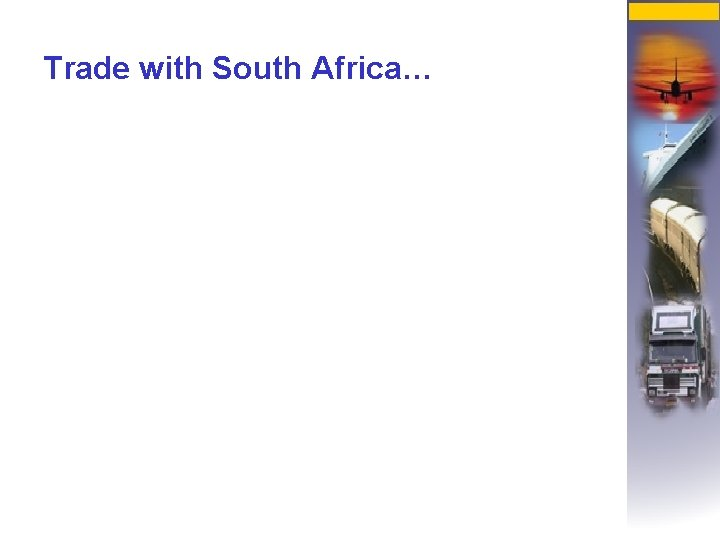 Trade with South Africa…