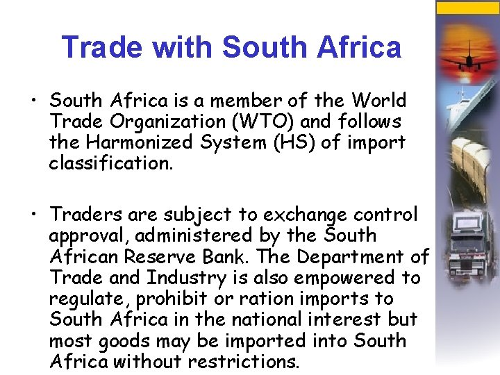 Trade with South Africa • South Africa is a member of the World Trade