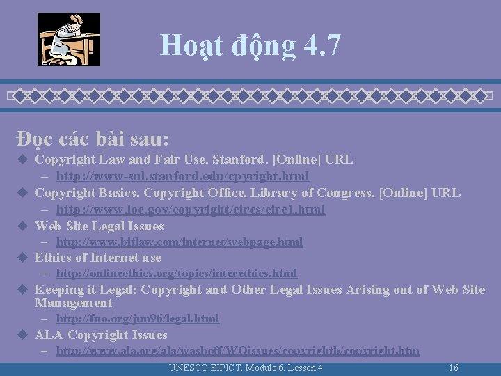 Hoạt động 4. 7 Đọc các bài sau: u Copyright Law and Fair Use.