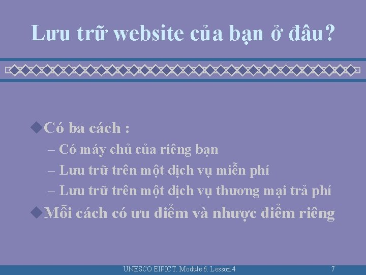 Lưu trữ website của bạn ở đâu? u. Có ba cách : – Có
