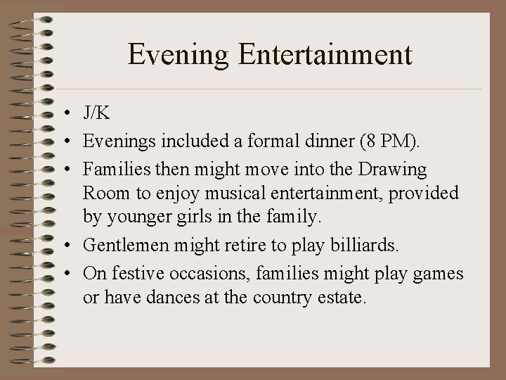 Evening Entertainment • J/K • Evenings included a formal dinner (8 PM). • Families