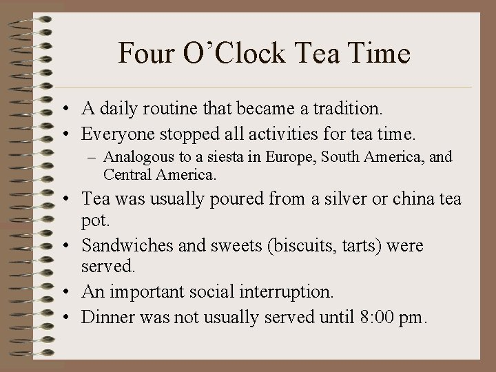Four O'Clock Tea Time • A daily routine that became a tradition. • Everyone