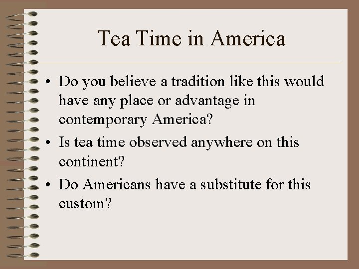 Tea Time in America • Do you believe a tradition like this would have