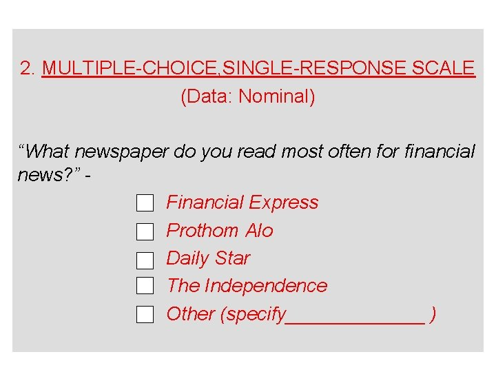"""2. MULTIPLE-CHOICE, SINGLE-RESPONSE SCALE (Data: Nominal) """"What newspaper do you read most often for"""
