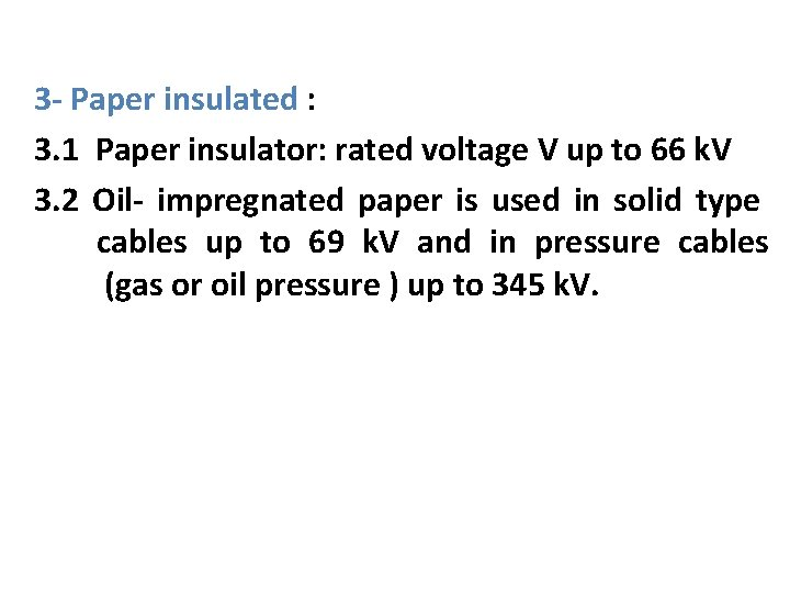 3 - Paper insulated : 3. 1 Paper insulator: rated voltage V up to