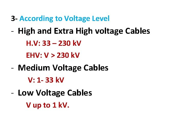 3 - According to Voltage Level - High and Extra High voltage Cables H.