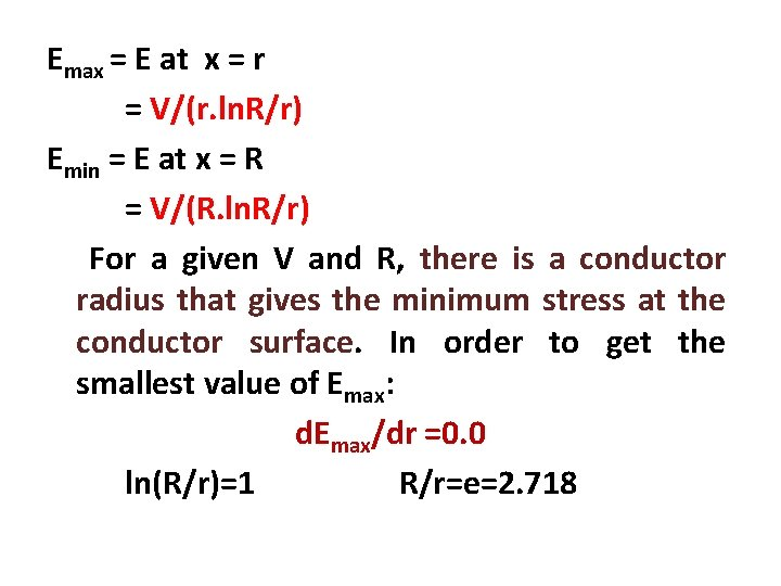 Emax = E at x = r = V/(r. ln. R/r) Emin = E