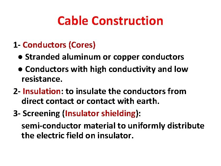 Cable Construction 1 - Conductors (Cores) ● Stranded aluminum or copper conductors ● Conductors