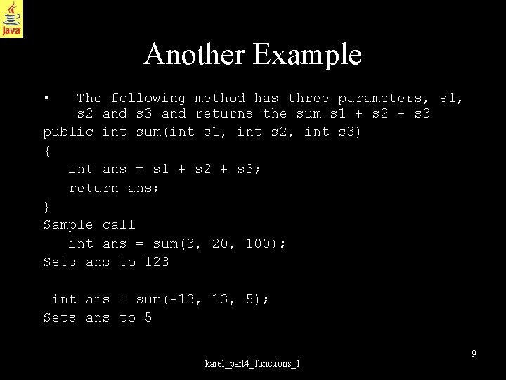 Another Example • The following method has three parameters, s 1, s 2 and
