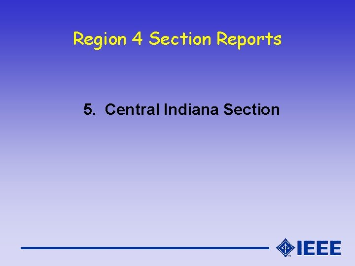 Region 4 Section Reports 5. Central Indiana Section