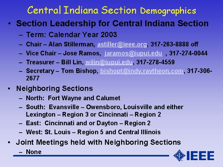 Central Indiana Section Demographics • Section Leadership for Central Indiana Section – Term: Calendar