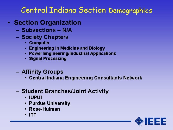 Central Indiana Section Demographics • Section Organization – Subsections – N/A – Society Chapters