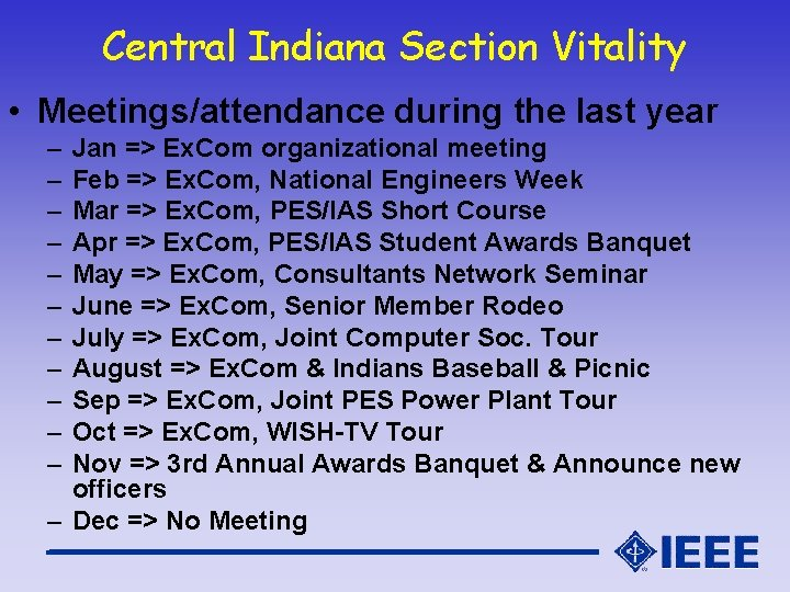 Central Indiana Section Vitality • Meetings/attendance during the last year – – – Jan