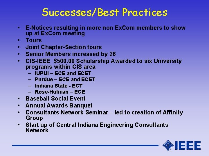 Successes/Best Practices • E-Notices resulting in more non Ex. Com members to show up