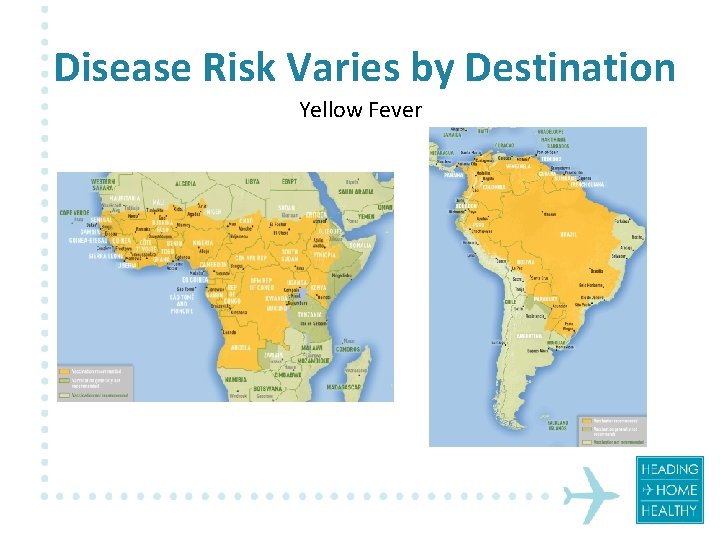 Disease Risk Varies by Destination Yellow Fever