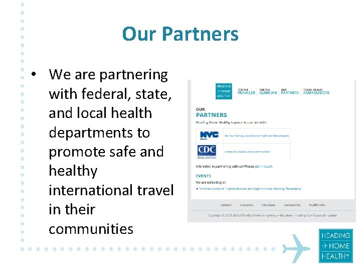 Our Partners • We are partnering with federal, state, and local health departments to
