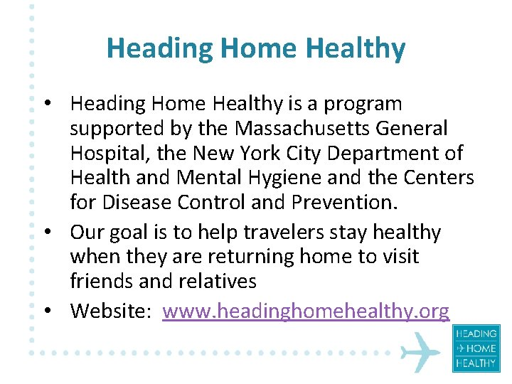 Heading Home Healthy • Heading Home Healthy is a program supported by the Massachusetts