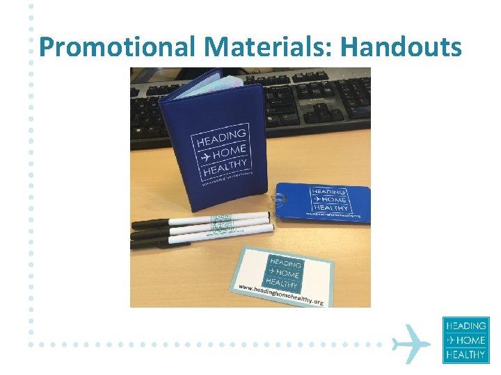 Promotional Materials: Handouts