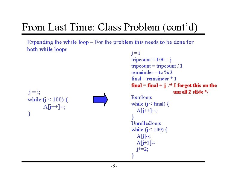 From Last Time: Class Problem (cont'd) Expanding the while loop – For the problem