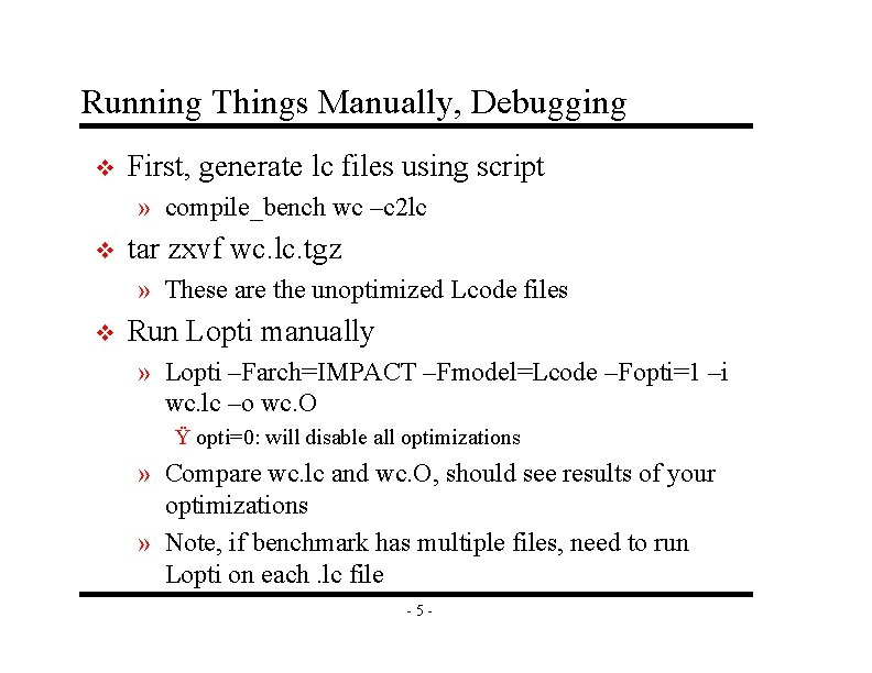Running Things Manually, Debugging v First, generate lc files using script » compile_bench wc