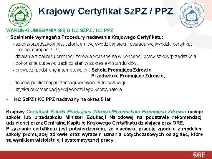 Krajowy Certyfikat Sz. PZ / PPZ WARUNKI UBIEGANIA SIĘ O KC SZPZ / KC