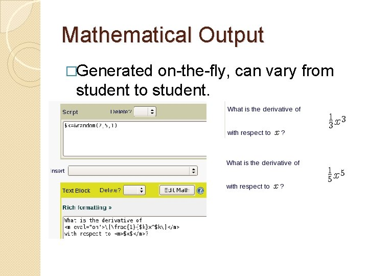 Mathematical Output �Generated on-the-fly, can vary from student to student.