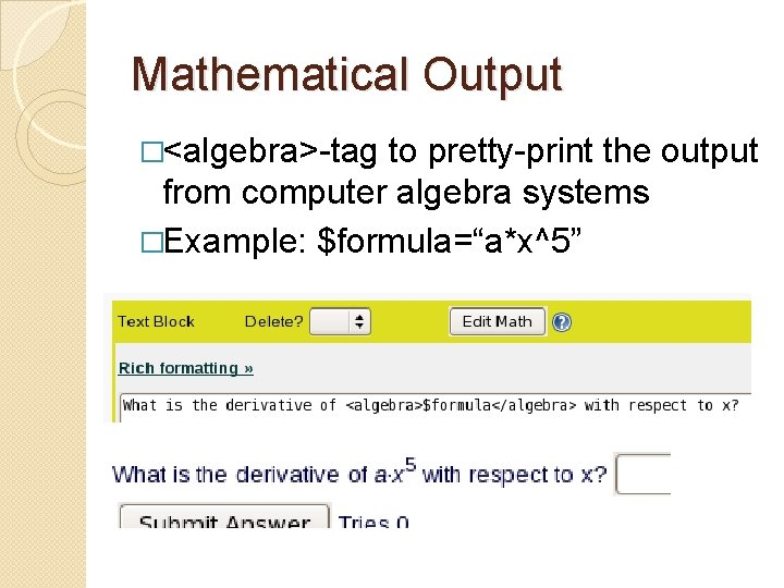 """Mathematical Output �<algebra>-tag to pretty-print the output from computer algebra systems �Example: $formula=""""a*x^5"""""""