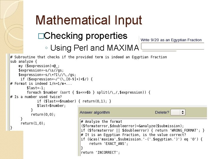 Mathematical Input �Checking properties ◦ Using Perl and MAXIMA: