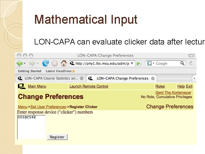 Mathematical Input LON-CAPA can evaluate clicker data after lecture