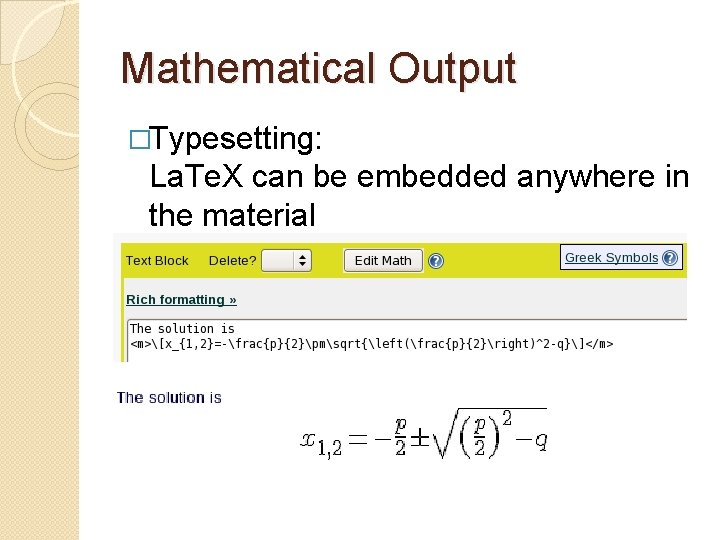 Mathematical Output �Typesetting: La. Te. X can be embedded anywhere in the material