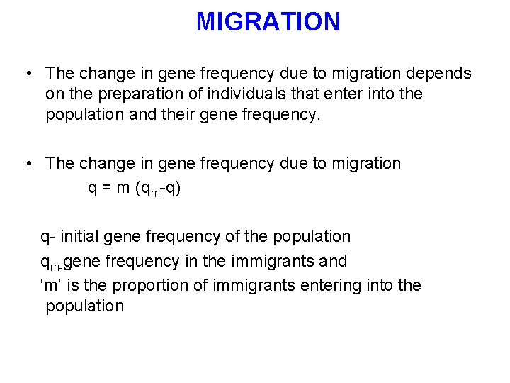 MIGRATION • The change in gene frequency due to migration depends on the preparation