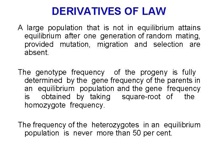 DERIVATIVES OF LAW A large population that is not in equilibrium attains equilibrium after